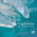 The Caribbean  ~ Scott Solter Re-Populates The Caribbean